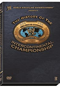 Primary photo for WWE: The History of the Intercontinental Championship