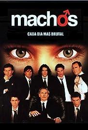 Machos Poster - TV Show Forum, Cast, Reviews