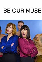 Be Our Muse