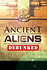 Ancient Aliens Debunked(2012) Poster - Movie Forum, Cast, Reviews
