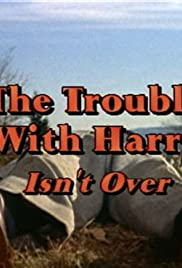 The Trouble with Harry Isn't Over Poster