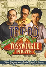 Tripod Tells the Tale of the Adventures of Tosswinkle the Pirate (Not Very Well)