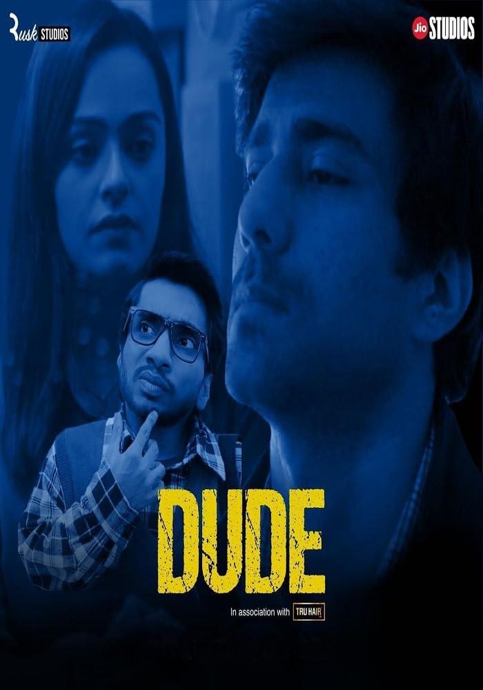 Dude 2021 S01 Hindi Complete Web Series 480p HDRip 572MB Download