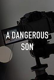 Опасный сын / A Dangerous Son (2018)