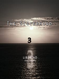Movie trailers download 1080p The Sisterhood 3 'Libertad' [1280x544]