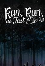 Run Run as Fast as You Can