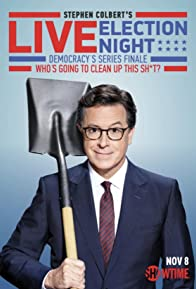 Primary photo for Stephen Colbert's Live Election Night Democracy's Series Finale: Who's Going to Clean Up This Sh*t?