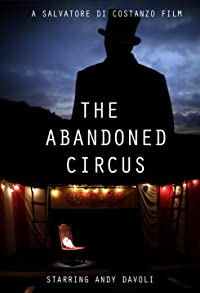 Primary photo for The Abandoned Circus
