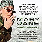 Mary Jane: A Musical Potumentary (2016)