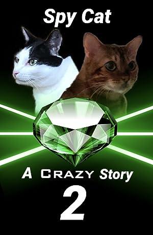 Where to stream Spy Cat: A Crazy Story- 2