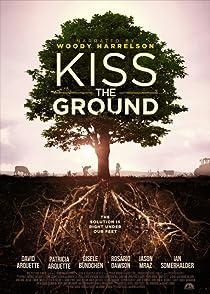Kiss the Ground จุมพิตแด่ผืนดิน