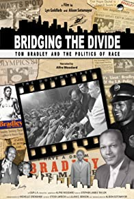 Primary photo for Bridging the Divide: Tom Bradley and the Politics of Race