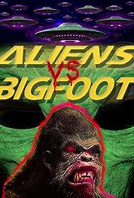 Aliens vs. Bigfoot (2021)