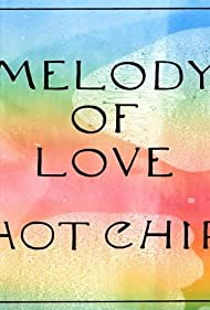 Hot Chip: Melody of Love (2019)