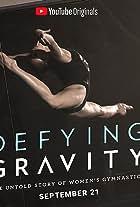 Defying Gravity: The Untold Story of Women's Gymnastics