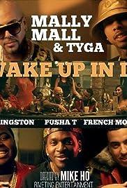 Mally Mall & Tyga Feat. Sean Kingston, French Montana, Pusha T: Wake Up in It Poster