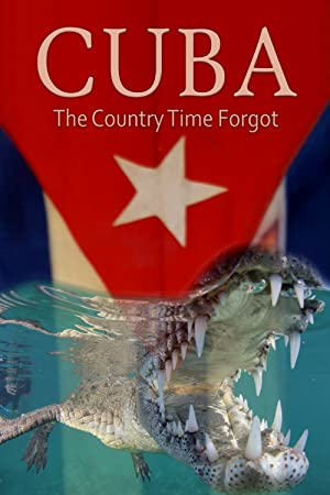Cuba: The Country Time Forgot