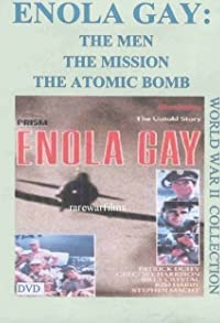 Primary photo for Enola Gay: The Men, the Mission, the Atomic Bomb
