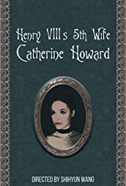 Henry VIII's 5th Wife - Catherine Howard
