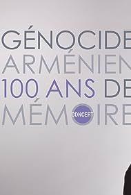 Génocide Arménien, 100 ans de mémoire (2015)