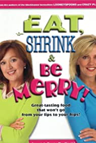 Eat, Shrink and Be Merry (2007)