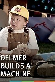 Delmer Builds a Machine Poster