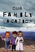 Chucky's Family Vacation