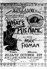 What's His Name (1914) Poster - Movie Forum, Cast, Reviews