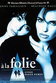 À la folie(1994) Poster - Movie Forum, Cast, Reviews