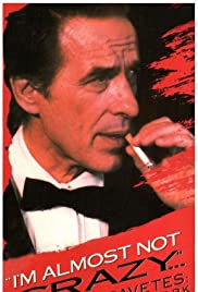 I'm Almost Not Crazy: John Cassavetes - the Man and His Work Poster