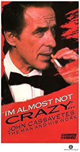 Watch divx full movies I'm Almost Not Crazy: John Cassavetes - the Man and His Work [[480x854]