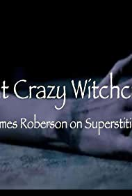 That Crazy Witchcraft: James Roberson on Superstition (2019)