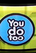You Do Too