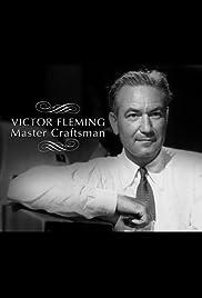 Victor Fleming: Master Craftsman Poster