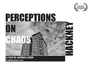 Perceptions on Chaos: Hackney