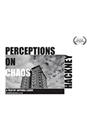 Perceptions on Chaos: Hackney