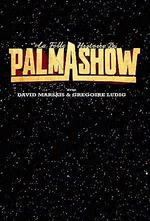 La Folle Histoire du Palmashow (2010–)