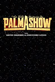 Primary photo for La Folle Histoire du Palmashow