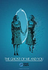 The Ghost of Me and You Poster