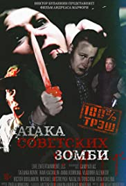 Ataka sovetskikh zombi (2016) Poster - Movie Forum, Cast, Reviews