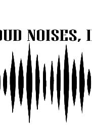 Loud Noises, Inc. Poster