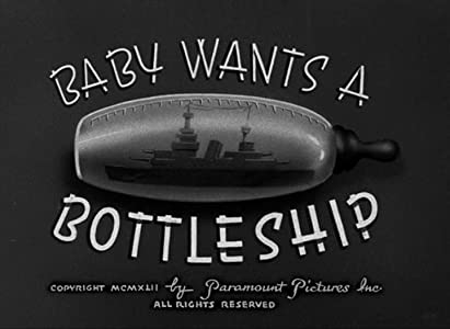 Baby Wants a Bottleship Dave Fleischer