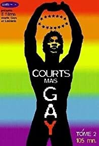 Primary photo for Courts mais Gay: Tome 2