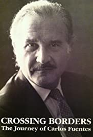 Crossing Borders: The Journey of Carlos Fuentes Poster