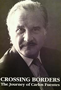 Primary photo for Crossing Borders: The Journey of Carlos Fuentes