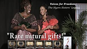 Voices for Freedom, the Hyers Sisters' Legacy