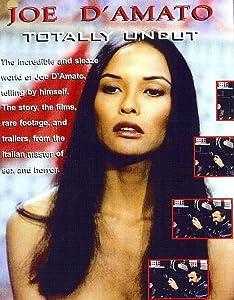 Ver películas online de video Joe D\'Amato Totally Uncut - The Erotic Experience by Manlio Gomarasca (1999)  [flv] [2048x1536]