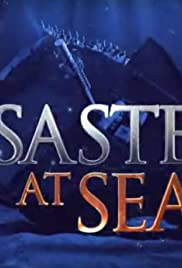 Disasters at Sea | Watch Movies Online
