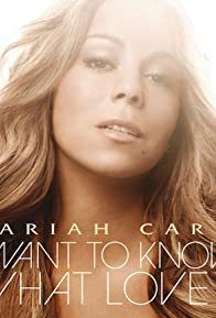 Primary photo for Mariah Carey: I Want to Know What Love Is