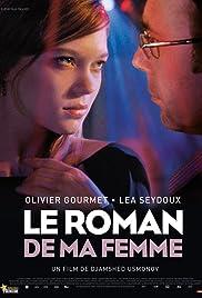 Le roman de ma femme(2011) Poster - Movie Forum, Cast, Reviews